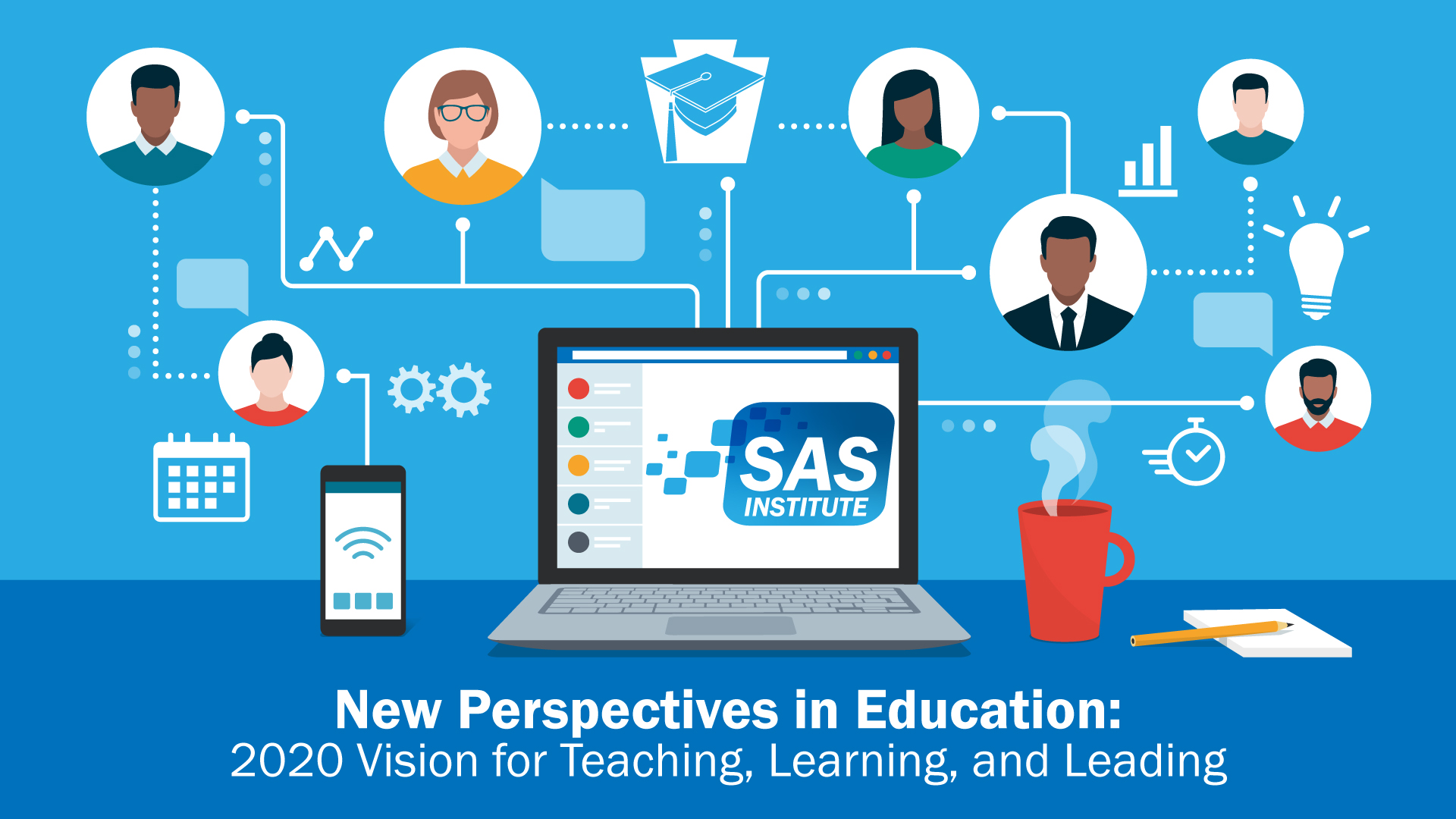 SAS Institute: New Perspectives in Education: 2020 Vision for Teaching, Learning, and Leading December 7 and 8, 2020