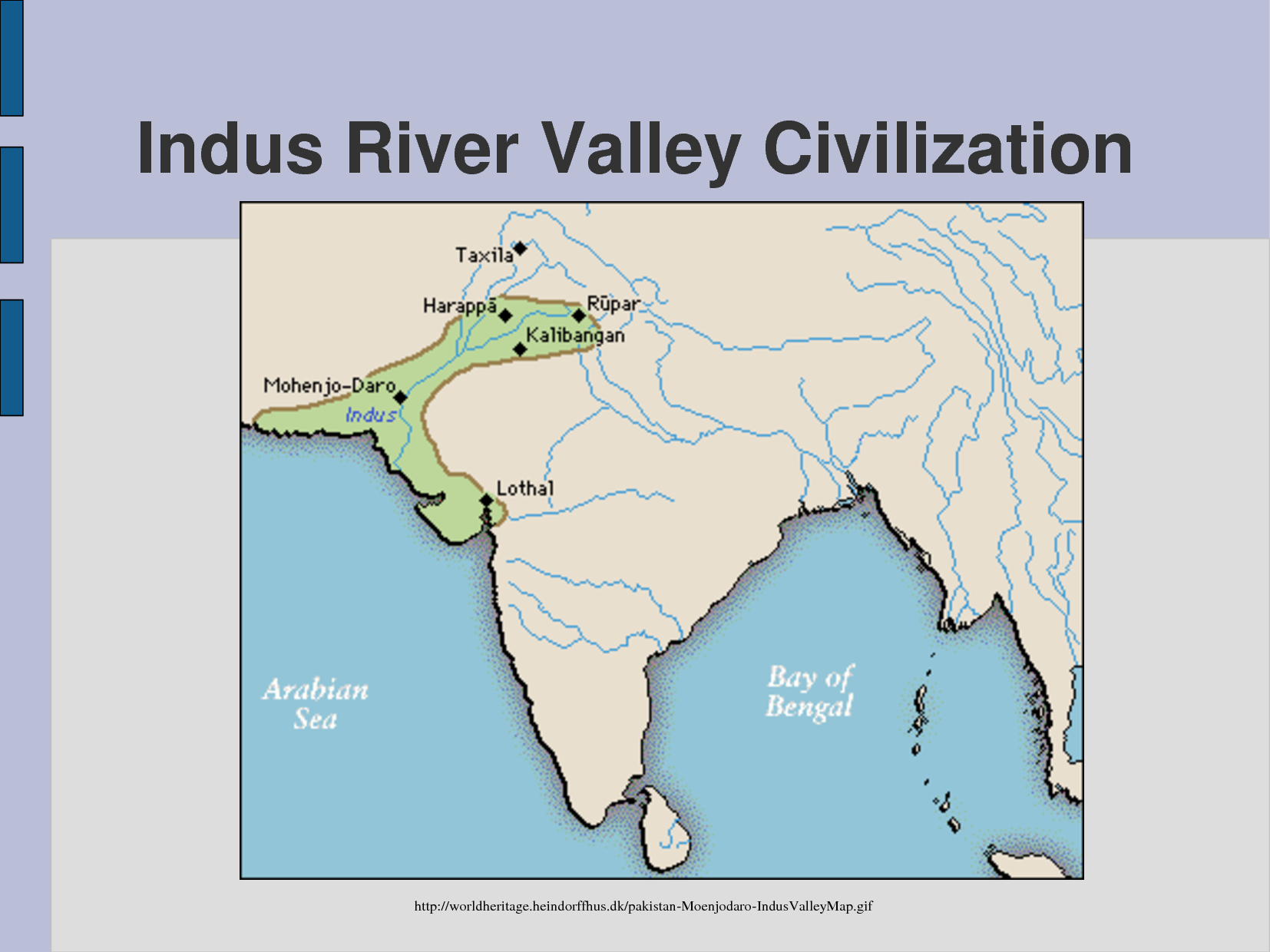 indus valley civilisation Already considered one of the oldest civilisations in the world, experts now believe the indus valley civilisation, based in what is now india and pakistan, is 8,000 years old.